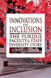 Innovations in Inclusion: The Purdue Faculty and Staff Diversity Story, 1997-2008