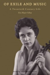 Of Exile and Music: A Twentieth Century Life