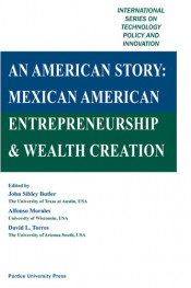 An American Story: Mexican American Entreprenuership and Wealth Creation