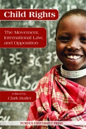 Child Rights: The Movement, International Law, and Opposition