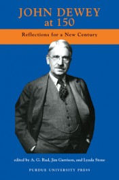 John Dewey at 150: Reflections for a New Century