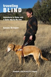 Traveling Blind: Adventures in Vision with a Guide Dog by My Side