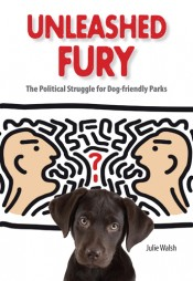 Unleashed Fury: The Political Struggle for Dog-friendly Parks