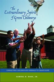 The Extraordinary Spirit of Green Chimneys: Connecting Children and Animals to Create Hope