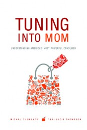 Tuning Into Mom: Understanding Americas Most Powerful Consumer