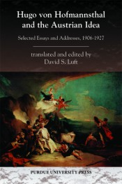 Hugo von Hofmannsthal and the Austrian Idea: Selected Essays and Addresses, 1906–1927