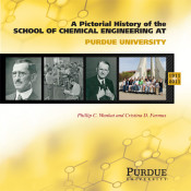 A Pictorial History of Chemical Engineering at Purdue University, 1911–2011