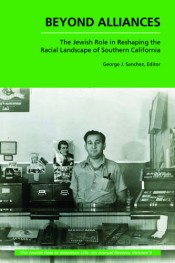 Beyond Alliances: The Jewish Role in Reshaping the Racial Landscape of Southern California