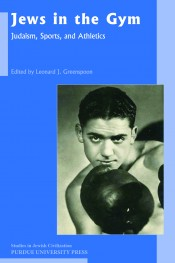 Jews in the Gym: Judaism, Sports, and Athletics