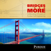 Bridges and More: Celebrating 125 Years of Purdue Civil Engineering