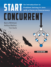Start Concurrent: An Introduction to Problem Solving in Java with a Focus on Concurrency