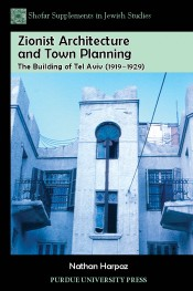 Zionist Architecture and Town Planning: The Building of Tel Aviv (1919 - 1929)