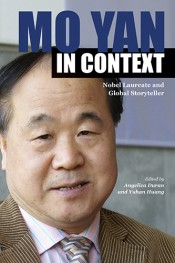 Mo Yan in Context: Nobel Laureate and Global Storyteller