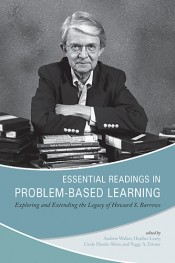 Essential Readings in Problem-Based Learning:  Exploring and Extending the Legacy of Howard S. Barrows