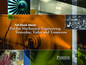Full Steam Ahead: Purdue Mechanical Engineering Yesterday, Today and Tomorrow