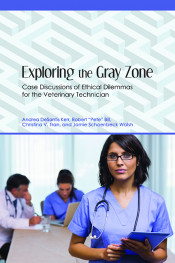 Exploring the Gray Zone: Case Discussions of Ethical Dilemmas for the Veterinary Technician