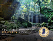 A Place Called Turkey Run: A Celebration of Indiana's Second State Park in Photographs and Words