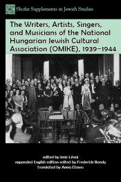 The Writers, Artists, Singers, and Musicians of the National Hungarian Jewish Cultural Association (OMIKE), 1939–1944