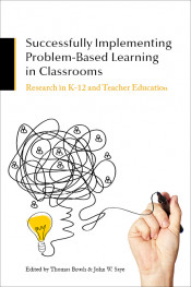 Successfully Implementing Problem-Based Learning in Classrooms: Research in K-12 and Teacher Education