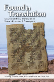 Found in Translation: Essays on Jewish Biblical Translation in Honor of Leonard J. Greenspoon