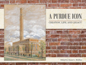 A Purdue Icon: Creation, Life, and Legacy