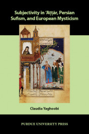 Subjectivity in ʿAṭṭār, Persian Sufism, and European Mysticism