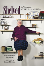Shelved: A Memoir of Aging in America
