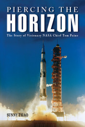 Piercing the Horizon: The Story of Visionary NASA Chief Tom Paine