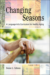 Changing Seasons: A Language Arts Curriculum for Healthy Aging
