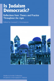 Is Judaism Democratic?: Reflections from Theory and Practice Throughout the Ages