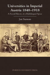 Universities in Imperial Austria 1848–1918: A Social History of a Multilingual Space