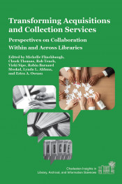 Transforming Acquisitions and Collection Services: Perspectives on Collaboration Within and Across Libraries