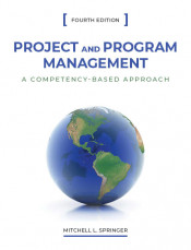 Project and Program Management: A Competency-Based Approach, Fourth Edition
