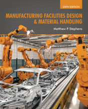 Manufacturing Facilities Design & Material Handling: Sixth Edition