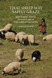 That Sheep May Safely Graze: Rebuilding Animal Health Care in War-Torn Afghanistan