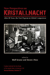 New Perspectives on Kristallnacht: After 80 Years, the Nazi Pogrom in Global Comparison