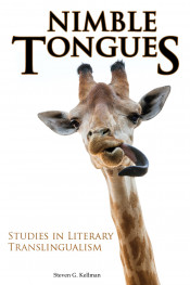 Nimble Tongues: Studies in Literary Translingualism