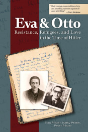 Eva & Otto: Resistance, Refugees, and Love in the Time of Hitler