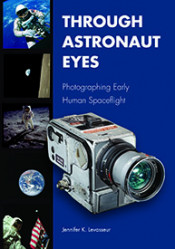 Through Astronaut Eyes: Photographing Early Human Spaceflight