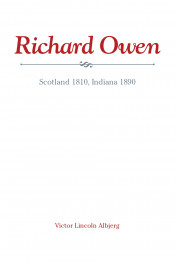 Richard Owen: Scotland 1810, Indiana 1890