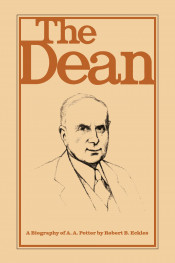 The Dean: A Biography of A. A. Potter