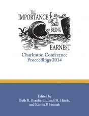 The Importance of Being Earnest: Charleston Conference Proceedings, 2014