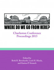 Where Do We Go From Here? : Charleston Conference Proceedings, 2015
