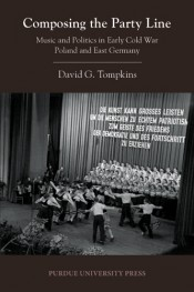 Composing the Party Line: Music and Politics in Early Cold War Poland and East Germany