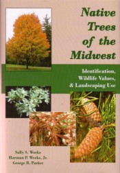 Native Trees of the Midwest: Identification, Wildlife Value, and Landscaping Use