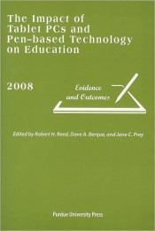 The Impact of Tablet PCs and Pen-based Technology 2008: Evidence and Outcomes
