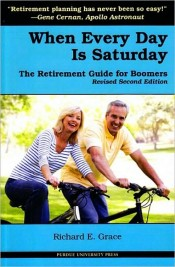 When Every Day is Saturday: The Retirement Guide for Boomers, Revised Second Edition